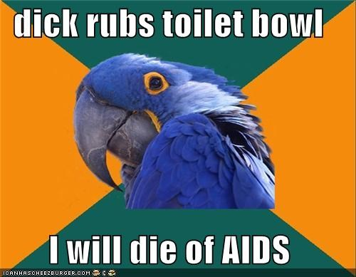 dick rubs toilet bowl I will die of AIDS