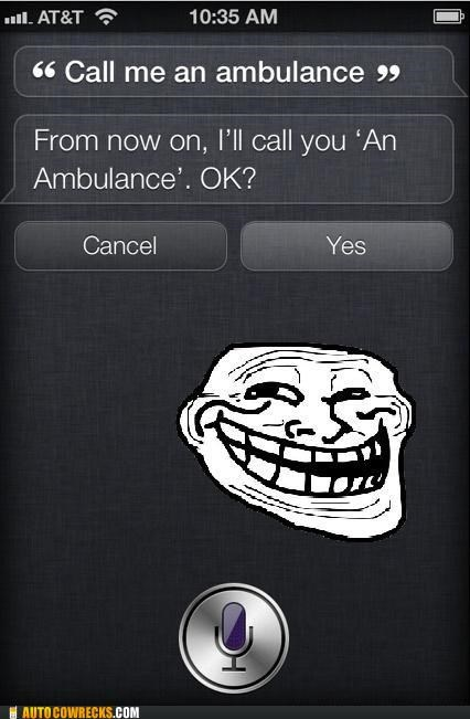 ambulance,emergency,Hall of Fame,name,siri,troll,trolling