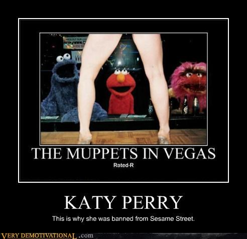 KATY PERRY This is why she was banned from Sesame Street.