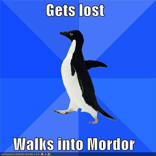 Gets lost Walks into Mordor