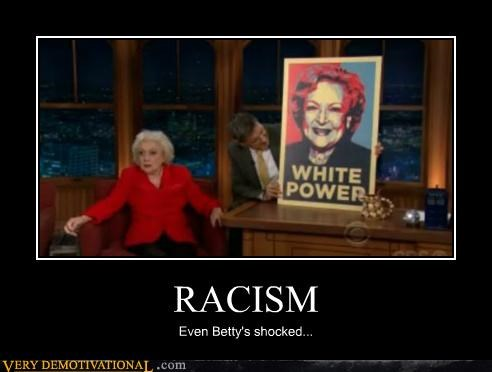 betty white hilarious power racism shocked sign - 5323865856