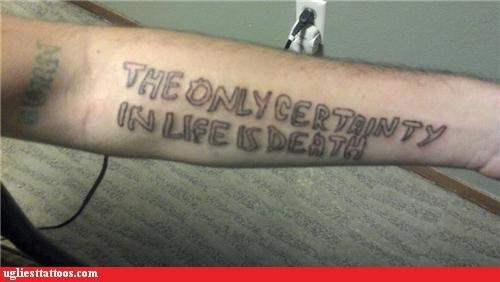 certainty in life,Death,forearm tattoos,slogans