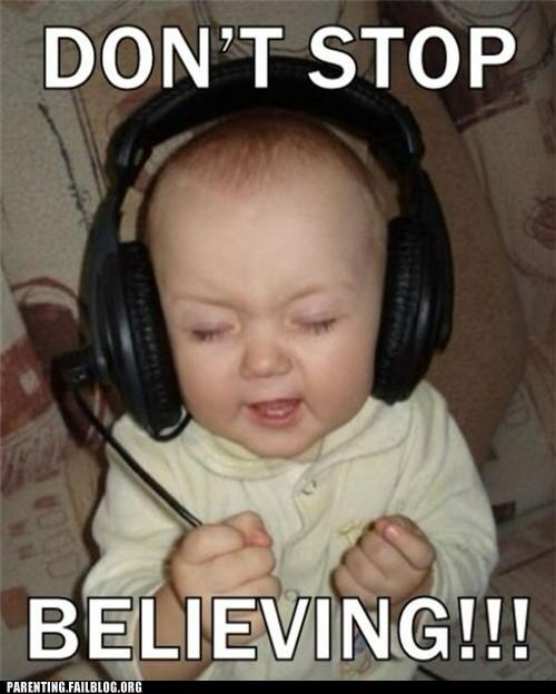 baby dont-stop-believin Hall of Fame headphones Music Parenting Fail power ballad rock rock on