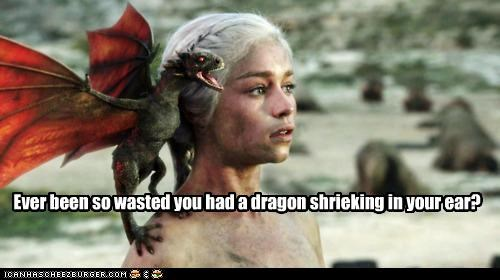 Daenerys Targaryen,dragon,Emilia Clarke,ever been so wasted,Game of Thrones
