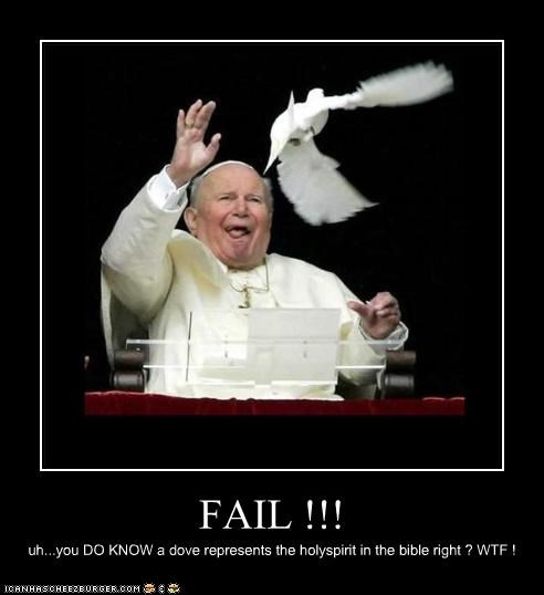 FAIL !!! uh...you DO KNOW a dove represents the holyspirit in the bible right ? WTF !
