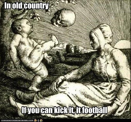 football,historic lols,in old country,kid kicking a skull,skull,soccer