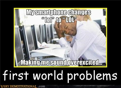 capitalization First World Problems Hall of Fame hilarious lol phone - 5326343936