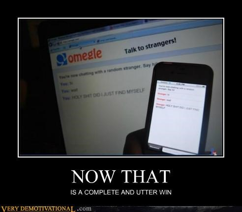 Omegle,phone,Pure Awesome,win