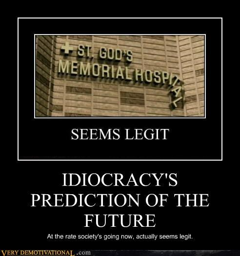 future hilarious idiocracy legit Movie - 5327141120