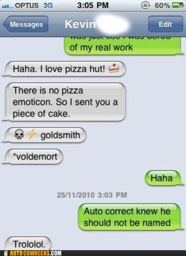 autocorrect goldsmith Hall of Fame Harry Potter he who must not be named pizza pizza hut voldemort