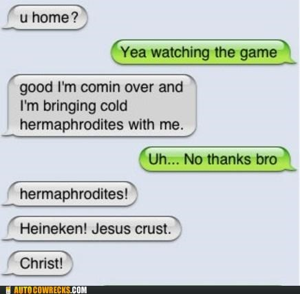 autocorrect beer bro football game Hall of Fame Heineken hermaphrodites - 5327289856
