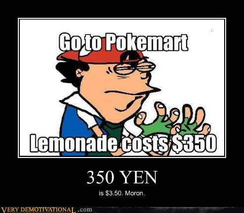 ash,exchange,hilarious,lemonade,yen