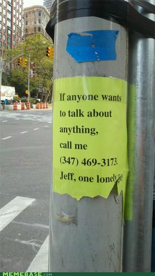 IRL Jeff lonely sign - 5328354048