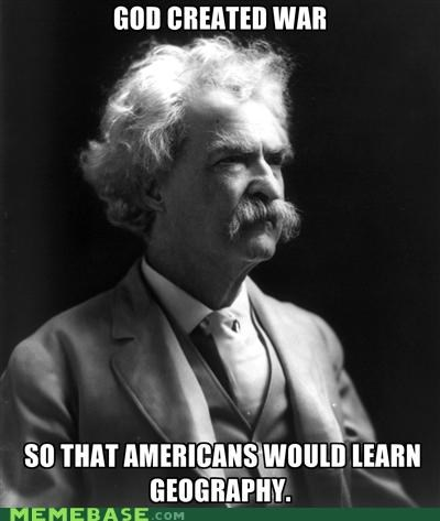 america,best of week,geography,god,mark twain,Memes,war