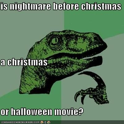 christmas,halloween,holidays,movies,nightmare,philosoraptor,tim burton