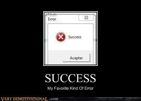 error,hilarious,success