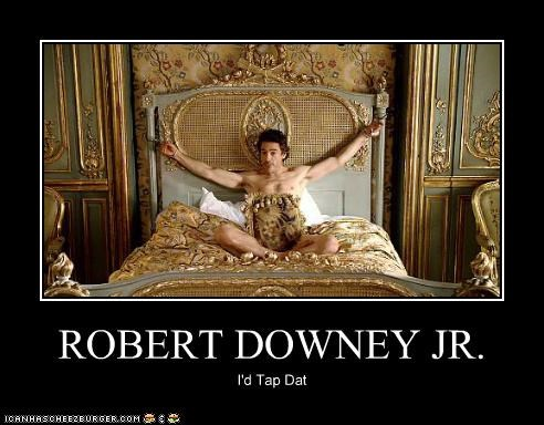 ROBERT DOWNEY JR. I'd Tap Dat