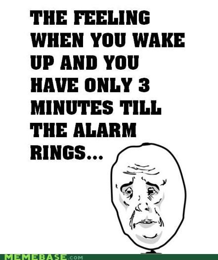 3 minutes,alarm,Okay,Sad,wake up