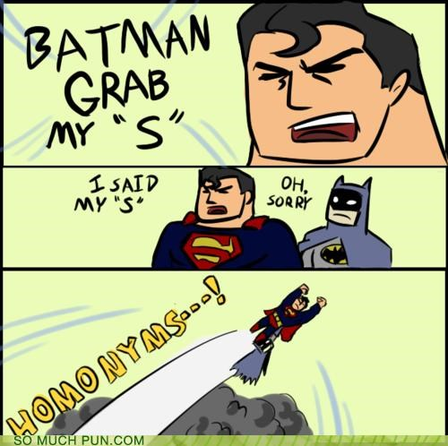 batman grab my homonyms meme misinterpretation s superman