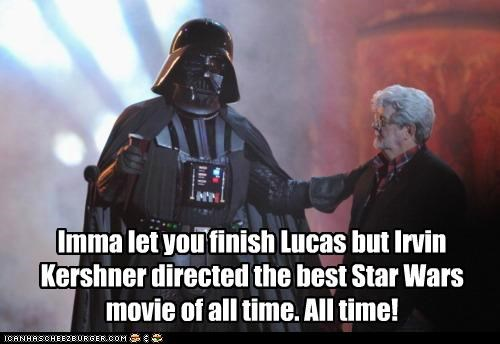 darth vader Empire Strikes Back george lucas imma let you finish irvin kershner kanye west star wars - 5332730368