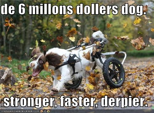 awesome derp disabled excited faster handicapped leaves stronger whatbreed