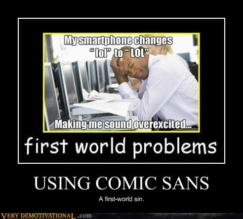comic sans,first world,idiots,sin
