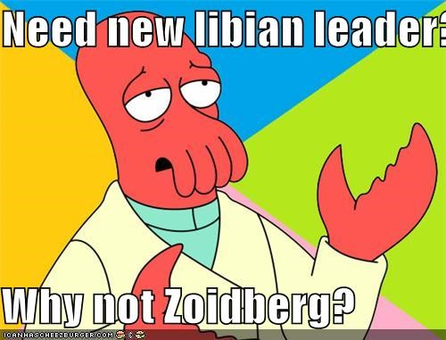Need new libian leader? Why not Zoidberg?