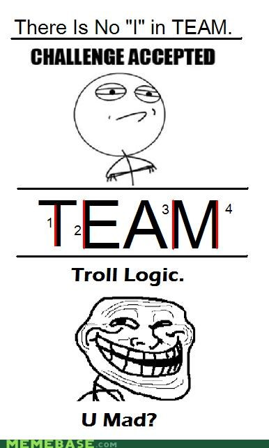 Challenge Accepted,count em,four,I,logic,team,troll