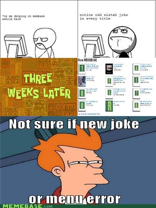 fry,joke,madness,sistah,title,troll,weeks