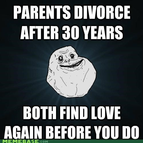 divorce,forever alone,love,marriage,parents