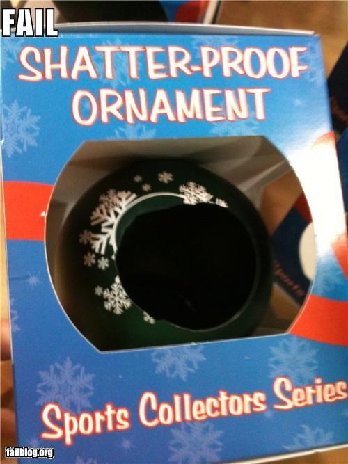 Not So Shatter Proof Shatter Proof Ornament Broken