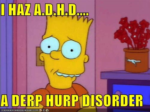 adhd,bart simpson,derp hurp disorder,Movies and Telederp,the simpsons,why you little