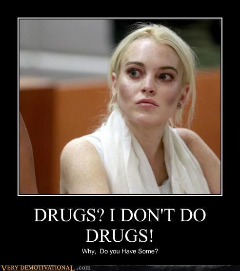 drugs idiots lindsey lohan - 5338459392