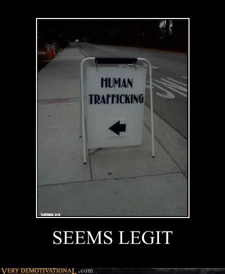 hilarious,human trafficking,seems legit,sign