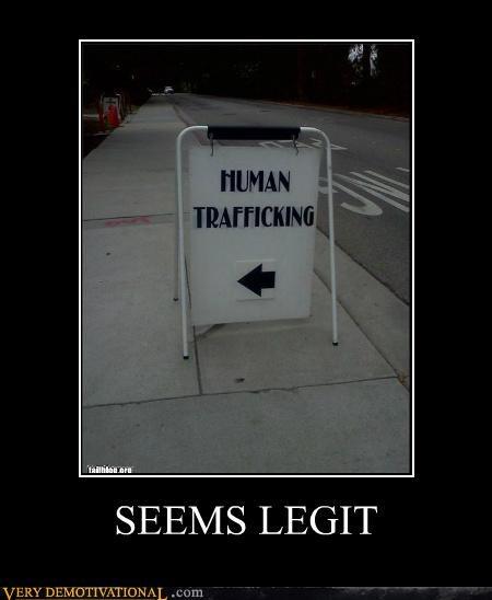 hilarious human trafficking seems legit sign - 5338831104