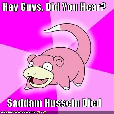 gaddafi,libya,meme,Memes,Saddam Hussein,slowpoke