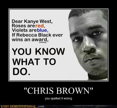 """CHRIS BROWN"" you spelled it wrong"