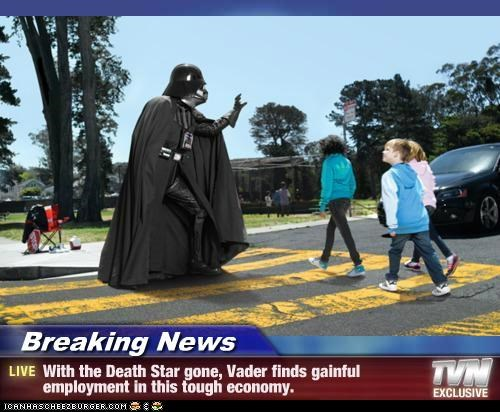 crossing guard,darth vader,Death Star,economy,employment,star wars