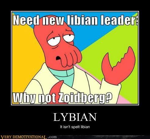 idiots lybian typo Zoidberg - 5339885312
