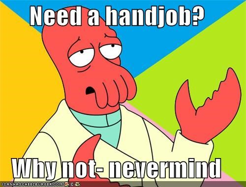 circumcision,handy,nevermind,too much,Zoidberg