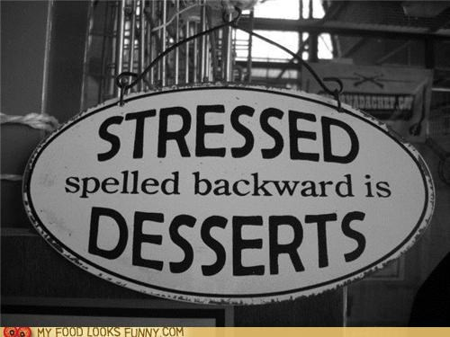 desserts,sign,stressed