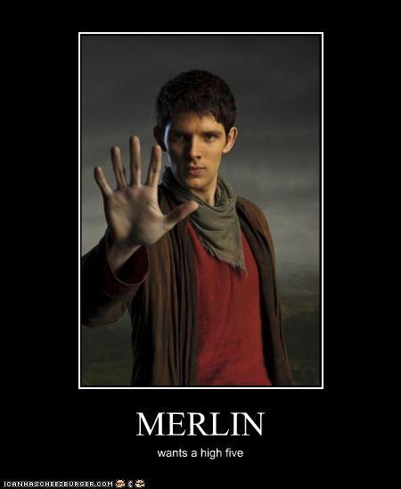 MERLIN wants a high five