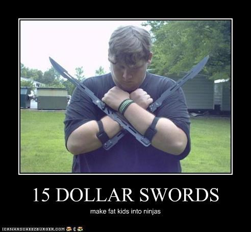 15 DOLLAR SWORDS make fat kids into ninjas