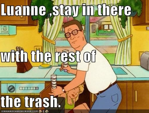 King of the hill luann trash wtf - 5341384704