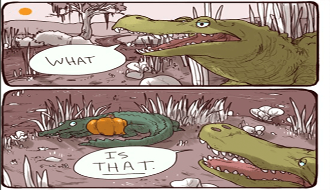 funny comic of an alligator finding what he things is an egg but it's really just a pumpkin and he wants to hatch it to make it his pet