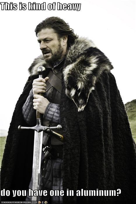 aluminum,Eddard Stark,Game of Thrones,heavy,sean bean,sword