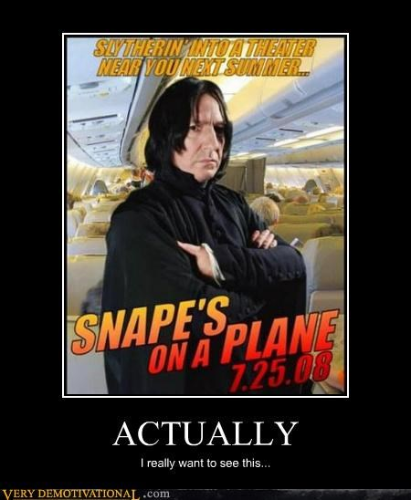 Harry Potter plane Pure Awesome snape