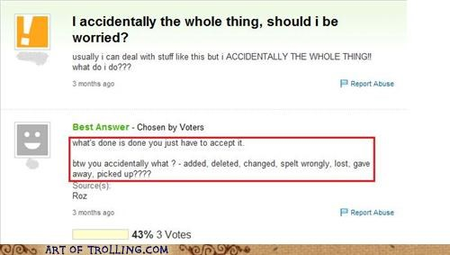 acceptance,accidentally the whole,stupid,Yahoo Answer Fails