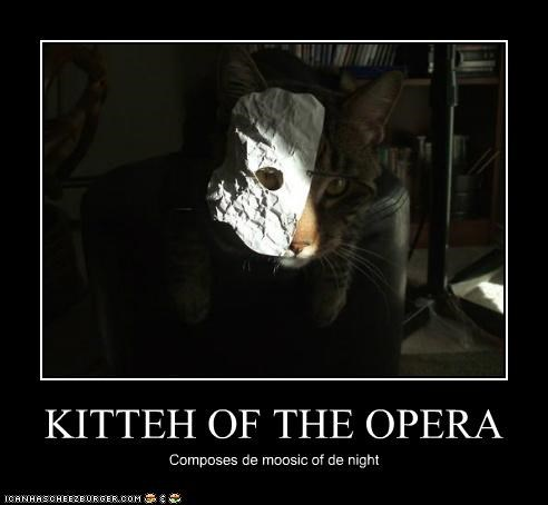 KITTEH OF THE OPERA Composes de moosic of de night