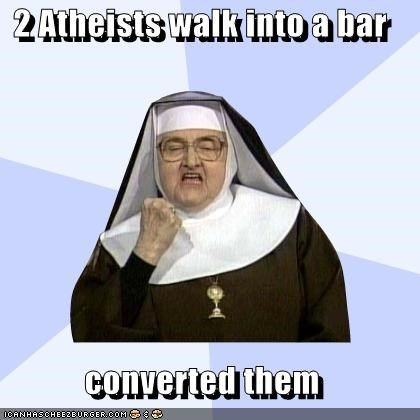 atheists,bar,convert,faith,jokes,Success Nun